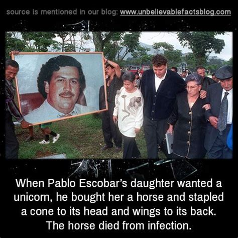 When Pablo Escobar's daughter wanted a unicorn, he bought