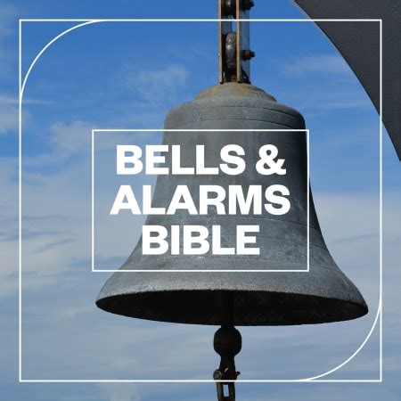 Bells and Alarms Bible